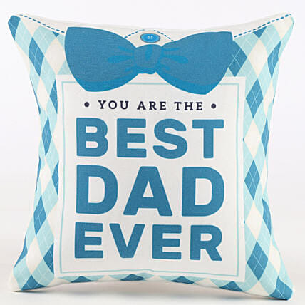 You Are The Best Dad Ever Cushion: Gifts For Fathers Day From Daughter