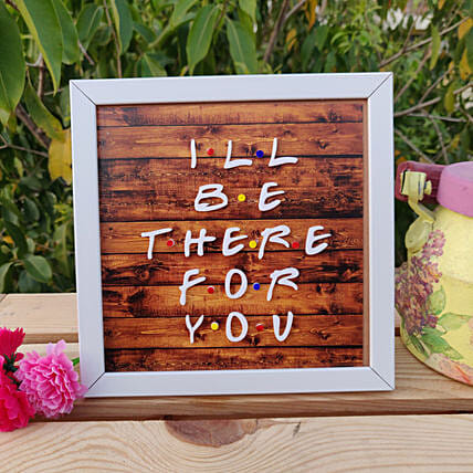 I ll Be There For You:Handcrafted Gifts