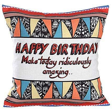 Special Birthday Cushion-12X12 inches Cushion message,Happy Birthday make today ridiculously amazing