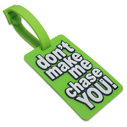 Dont Make Me Chase You Luggage Tag